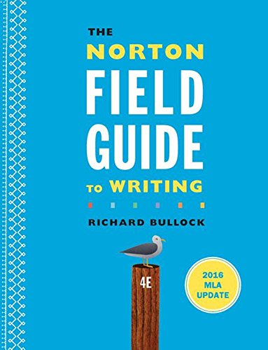 The Norton Field Guide to Writing with 2016 MLA Update (Fourth Edition)