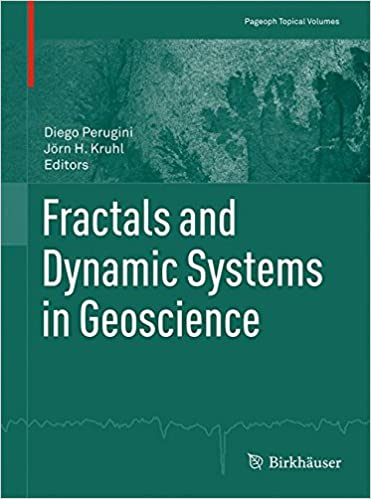 Fractals and Dynamic Systems in Geoscience (Pageoph Topical Volumes)