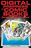 Digital Prepress For Comic Books: Revised, Expanded & Updated
