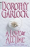A Love for All Time, Dorothy Garlock, 0553763334