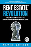 Rent Estate Revolution: Today's Key to Retirement Security, Financial Freedom & the New American Dream
