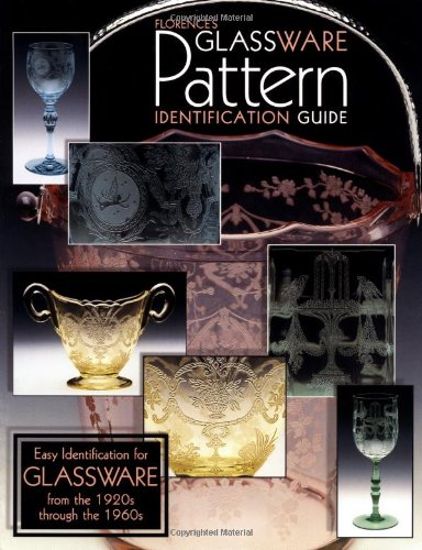 Florences Glassware Pattern Identification Guide from Brand: Collector Books