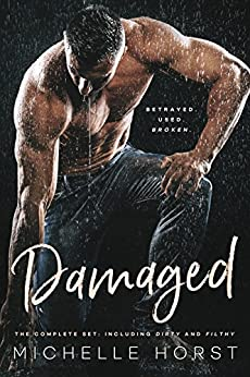 Damaged: The Complete Set Including DIRTY and FILTHY: A Dark Romance (The Damage Romance Box Set) by [Horst, Michelle ]