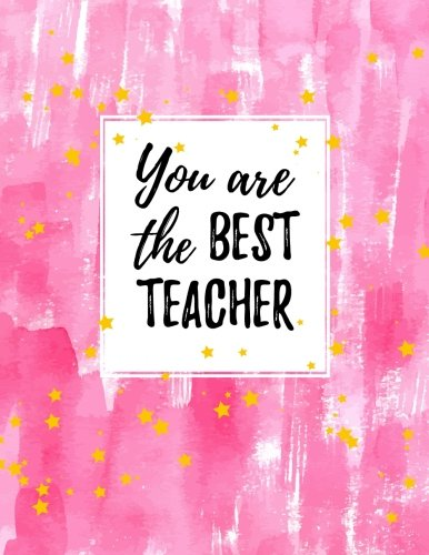 You Are The Best Teacher: Ultimate All in One Teacher's Schedule Notebook, Grading Book, Planner For Teachers, Keep Track, Monitor & Record ... Paperback (Teachers resources) (Volume 10) PDF