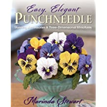 Easy, Elegant Punchneedle: Stunning Accessories and Three-Dimensional Miniatures