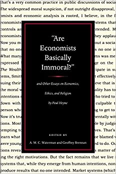 are economists basically immoral and other essays on economics  and other essays on economics ethics and religion by paul heyne