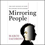 Mirroring People: The New Science of How We Connect with Others | Marco Iacoboni