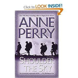 Shoulder the Sky: A Novel (World War I) Anne Perry