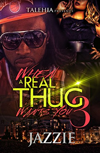 Search : When A Real Thug Wants You 3