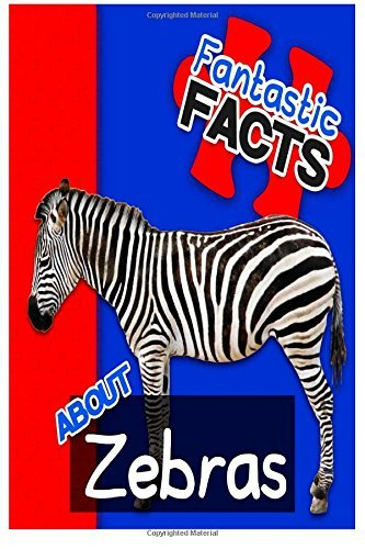 By Miles Merchant Fantastic Facts About Zebras: Illustrated Fun Learning For Kids (1st First Edition) [Paperback] PDF