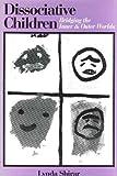 Dissociative Children: Bridging the Inner and Outer Worlds by Lynda Shirar (1996-01-03)