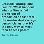 Crossfit: Forging Elite Failure | Trevor Clinger