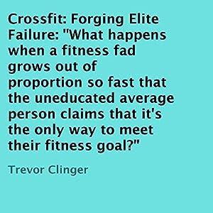 Crossfit: Forging Elite Failure Audiobook