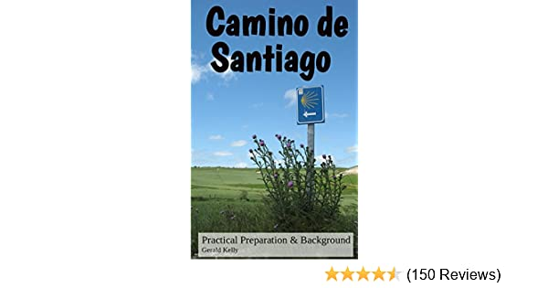 Amazon.com: Camino de Santiago - Practical Preparation and Background (CaminoGuide.net eBooks) eBook: Gerald Kelly: Kindle Store