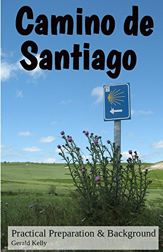Camino de Santiago - Practical Preparation and Background (CaminoGuide.net eBooks) by [