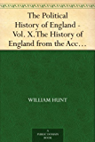 The Political History of England - Vol. X. The History of England from the Accession of George III to the close of Pitt's first Administration