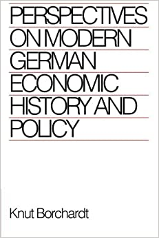 Book Perspectives on Modern German Economic History and Policy by Knut Borchardt (1991-05-31)