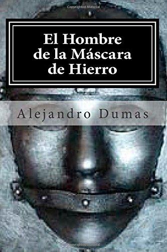 El Hombre de la Mascara de Hierro: Coleccion Solidaria (Volume 17) (Spanish Edition): Alejandro Dumas, Raul Bracho: 9781503300965: Amazon.com: Books