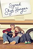 Signed, Skye Harper, Carol Lynch Williams, 1481400320