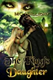 Front cover for the book The King's Daughter by M C Halliday