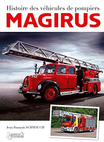 Magirus: les vehicules d'incendie  [Schmauch, Jean-Francois] (Tapa Dura)