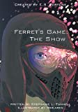 img - for The Show (Ferret's Game) (Volume 1) book / textbook / text book