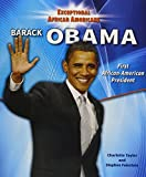 img - for Barack Obama: First African-american President (Exceptional African Americans) book / textbook / text book