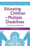 img - for Educating Children With Multiple Disabilities: A Collaborative Approach book / textbook / text book