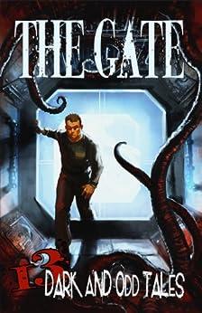 The Gate: 13 Dark & Odd Tales by [Duperre, Robert J., Mercedes M. Yardley, Daniel Pyle, David Dalglish, David McAfee]