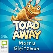 Toad Away | Morris Gleitzman