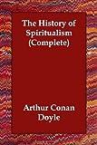 History of Spiritualism Complete, Arthur Conan Doyle, 1406823066