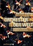 Orchester der Welt: Der internationale Orchesterführer