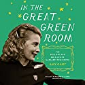 In the Great Green Room: The Brilliant and Bold Life of Margaret Wise Brown Audiobook by Amy Gary Narrated by Bernadette Dunne