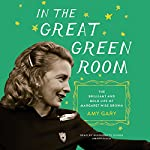 In the Great Green Room: The Brilliant and Bold Life of Margaret Wise Brown   Amy Gary