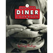 The Fog City Diner Cookbook by Pawlcyn, Cindy (1992) Hardcover