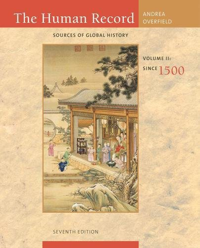 2: The Human Record: Sources of Global History, Volume II: Since 1500