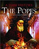 img - for A Dark History: the Popes: Vice, Murder, and Corruption in the Vatican book / textbook / text book