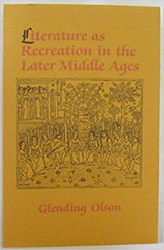 Book Literature As Recreation in the Later Middle Ages