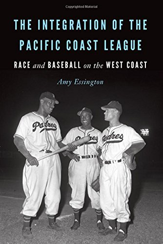 Search : The Integration of the Pacific Coast League: Race and Baseball on the West Coast