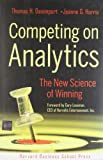 Competing on Analytics, Thomas H. Davenport and Jeanne G. Harris, 1422103323