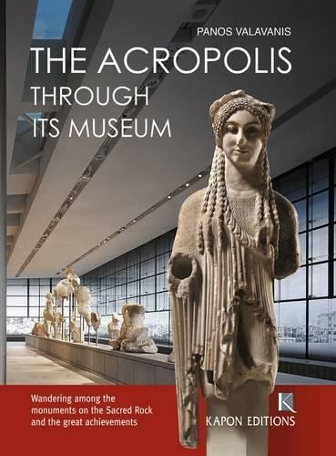 - The Acropolis: Through its Museum
