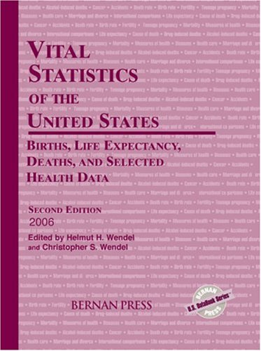 Vital Statistics of the United States 2006: Births, Life Expectancy, Deaths, and Selected Health Data