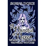 A Handful of Hexes: A Cozy Witch Mystery (Womby's School for Wayward Witches Book 4)