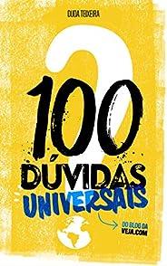 100 Dúvidas Universais: do blog da Veja.com