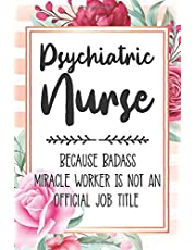 Psychiatric Nurse: Because Badass Miracle Worker Is Not An Official Job Title Blank Lined Notebook Cute Journals for Psychiatric Nurse Gift