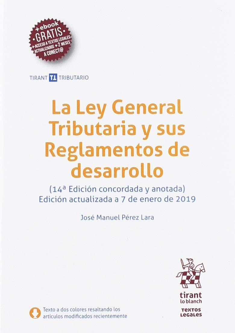 La Ley General Tributaria y sus Reglamentos de desarrollo 14ª Edición 2019 (Textos legales Tirant Tributario)