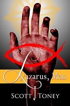 Lazarus, Man by [Toney, Scott]