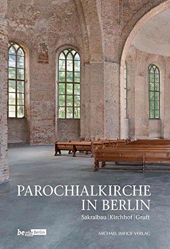 Parochialkirche in Berlin (Beiträge zur Denkmalpflege in Berlin)
