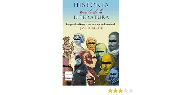 Historia torcida de la Literatura: Los grandes clásicos como nunca te los han contado Narrativa atico Libros: Amazon.es: Traité Clavería, Javier: Libros