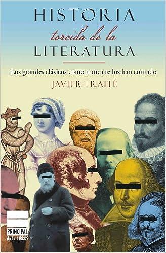 Descarga gratuita de libros electrónicos para Android. Historia torcida de la Literatura: Los grandes clásicos como nunca te los han contado (Narrativa (atico Libros)) PDF FB2